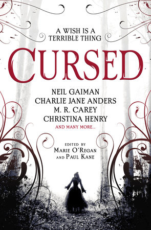 Cursed: An Anthology by Christina Henry, Neil Gaiman and Karen Joy Fowler