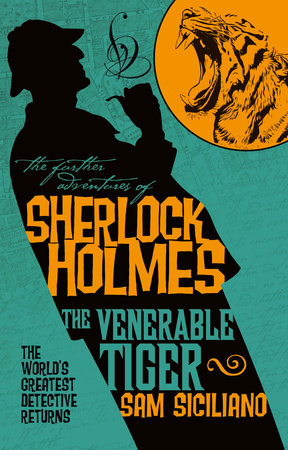 The Further Adventures of Sherlock Holmes - The Venerable Tiger by Sam Siciliano