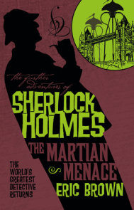 The Further Adventures of Sherlock Holmes: The Martian Menace