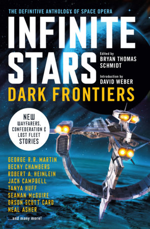 Infinite Stars: Dark Frontiers by Jack Campbell, Orson Scott Card, Tanya Huff and Becky Chambers