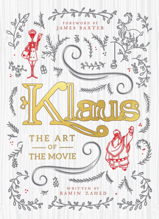 Klaus: The Art of the Movie by Ramin Zahed