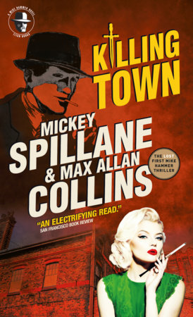 Mike Hammer: Killing Town by Mickey Spillane and Max Allan Collins
