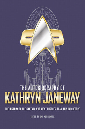 The Autobiography of Kathryn Janeway by Una Mccormack