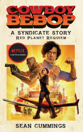 Cowboy Bebop: A Syndicate Story: Red Planet Requiem by Sean Cummings