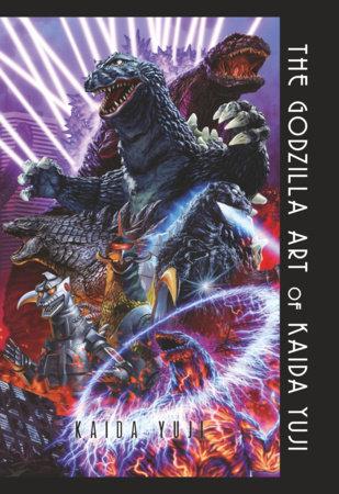 The Godzilla Art of KAIDA Yuji by Yuji Kaida