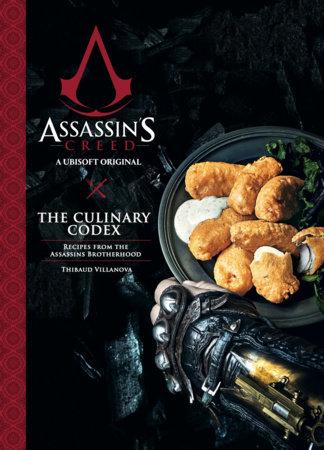 Assassin's Creed: The Culinary Codex by Thibaud Villanova