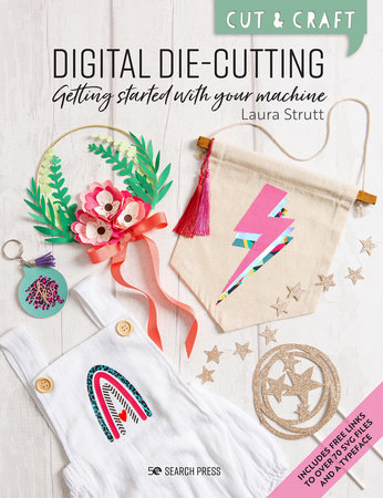 Cut & Craft: Digital Die-Cutting by Laura Strutt