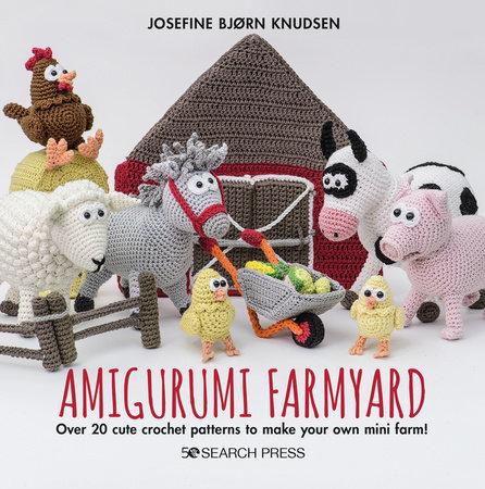 Amigurumi Farmyard by Josefine Bjorn Knudsen
