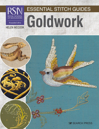 RSN Essential Stitch Guides: Goldwork - Large Format Edition by Helen McCook