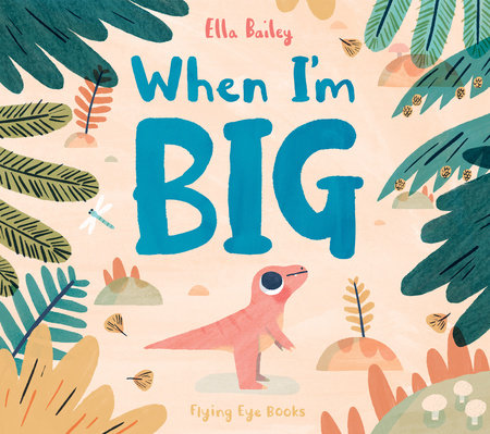 When I'm Big by Ella Bailey