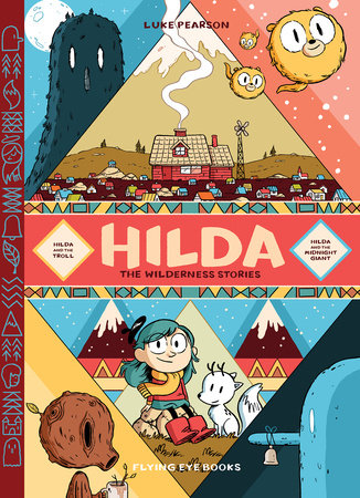 Hilda: The Wilderness Stories by Luke Pearson