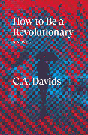 How to Be a Revolutionary by C.A. Davids