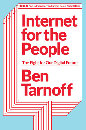 Internet for the People by Ben Tarnoff