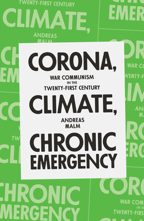 Corona, Climate, Chronic Emergency by Andreas Malm