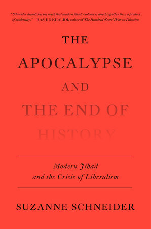 The Apocalypse and the End of History by Suzanne Schneider