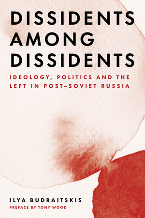 Dissidents among Dissidents by Ilya Budraitskis