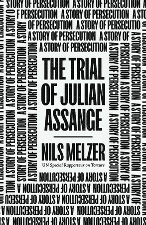 The Trial of Julian Assange by Nils Melzer