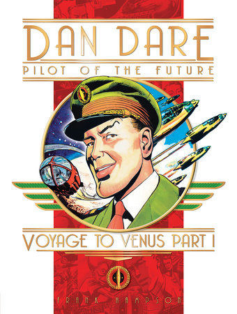 Classic Dan Dare: Voyage to Venus Part 1 by Frank Hampson