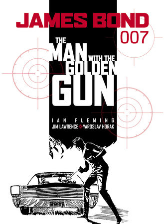 James Bond: The Man With the Golden Gun by Ian Fleming and James Lawrence