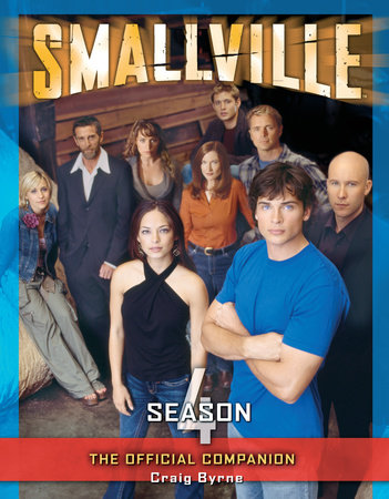 Smallville: The Official Companion Season 4 by Craig Byrne