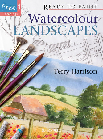 Ready to Paint Watercolour Landscapes by Terry Harrison