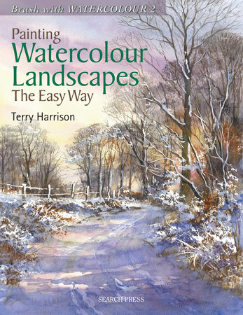 Painting Watercolour Landscapes the Easy Way - Brush With Watercolour 2 by Terry Harrison