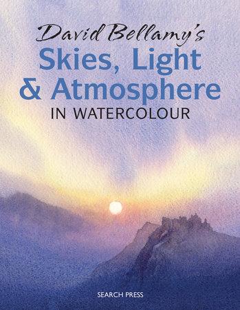 David Bellamy's Skies, Light and Atmosphere in Watercolour by David Bellamy