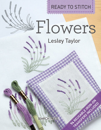 Ready to Stitch: Flowers by Lesley Taylor