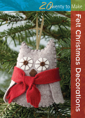 Felt Christmas Decorations by Corinne Lapierre