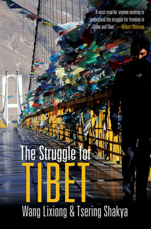 The Struggle for Tibet by Wang Lixiong and Tsering Shakya