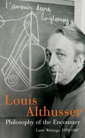 Philosophy of the Encounter by Louis Althusser