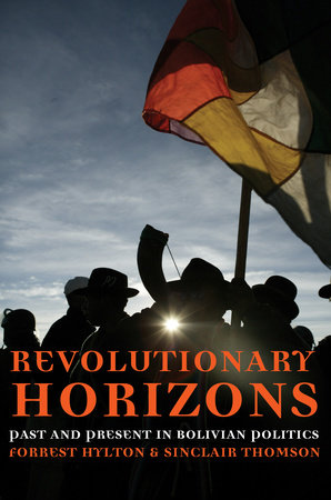 Revolutionary Horizons by Forrest Hylton and Sinclair Thomson