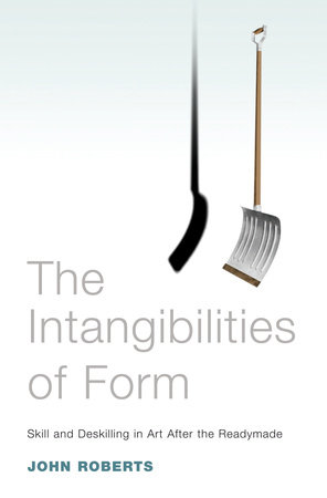 The Intangibilities of Form by John Roberts