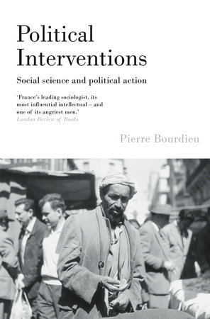 Political Interventions by Pierre Bourdieu