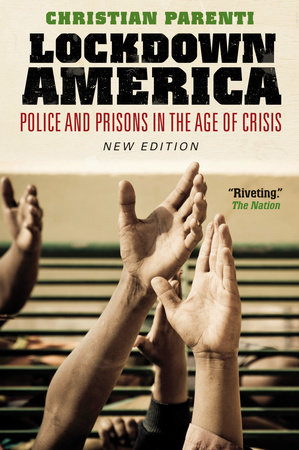 Lockdown America by Christian Parenti