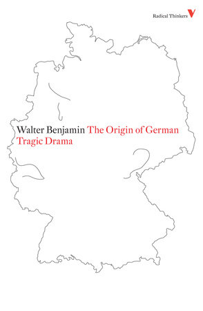 The Origin of German Tragic Drama by Walter Benjamin