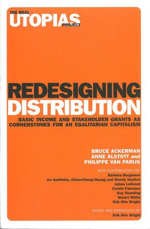 Redesigning Distribution by Bruce Ackerman, Anne Alstott and Philippe Van Parijs