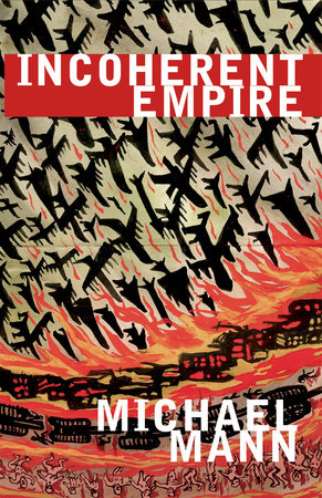Incoherent Empire by Michael Mann