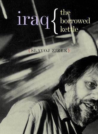 Iraq by Slavoj Zizek