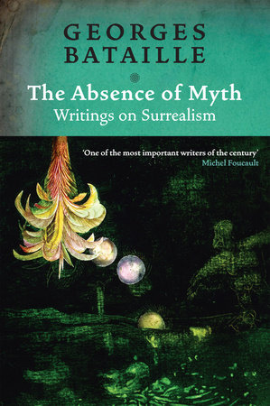 The Absence of Myth by Georges Bataille