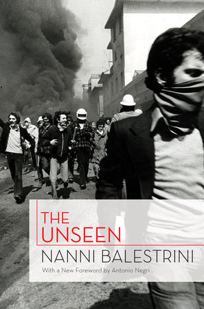 The Unseen by Nanni Balestrini