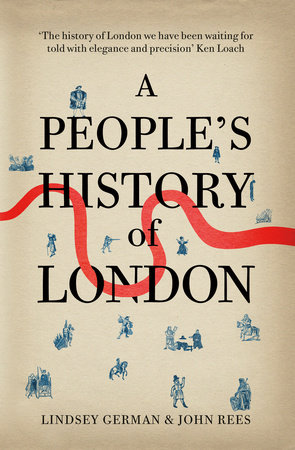 A People's History of London by Lindsey German and John Rees