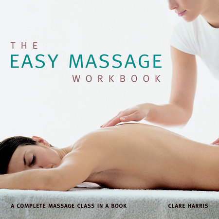 The Easy Massage Workbook by Clare Harris