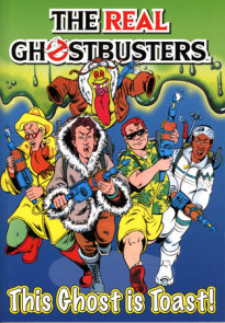 The Real Ghostbusters: This Ghost is Toast!