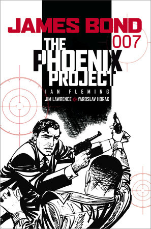 James Bond: The Phoenix Project by Jim Lawrence