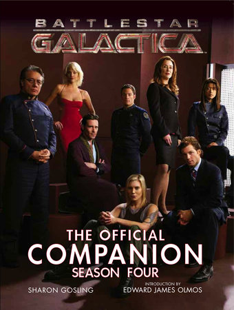 Battlestar Galactica: The Official Companion Season Four by Sharon Gosling