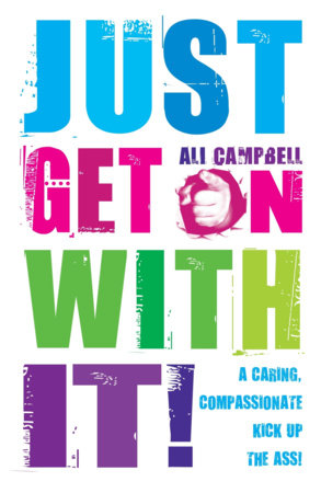 Just Get on with It by Ali Campbell