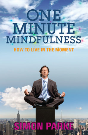 One-Minute Mindfulness by Simon Parke