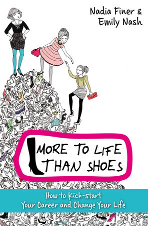 More to Life Than Shoes by Nadia Finer