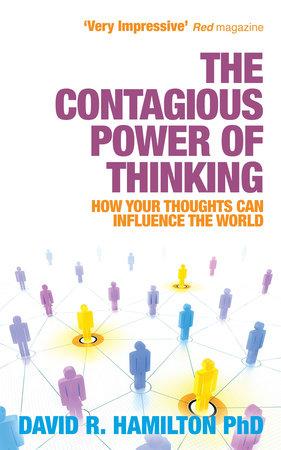 The Contagious Power of Thinking by David Hamilton